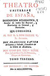 Theatro universal de España: descripción eclesiástica y secular de todos sus Reynos y Provincias en General y particular, Volumen 4