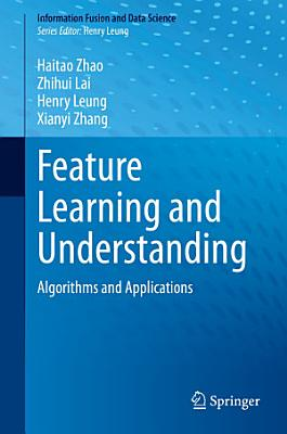 Feature Learning and Understanding PDF