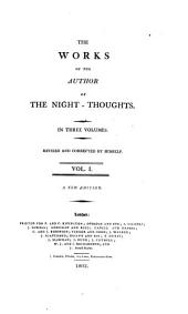 The works of the author of the Night-thoughts. Revised and corrected by himself