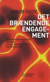 Det brændende engagement: Videnmedarbejderen mellem performancemåling og fællesskab