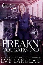 Freakn' Cougar: Freakn' Shifters #6