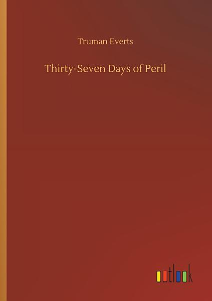 Download Thirty Seven Days of Peril Book