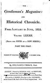 The Gentleman's Magazine: 1812, Volume 82, Part 1
