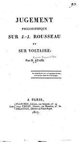 Jugement philosophique sur J.J. Rousseau et sur Voltaire