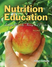 Nutrition Education: Linking Research, Theory, and Practice: Edition 2
