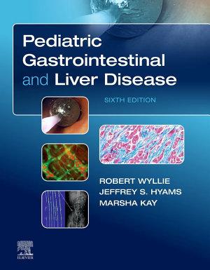 Pediatric Gastrointestinal and Liver Disease E-Book