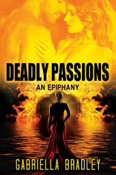 Deadly Passions: An Epiphany