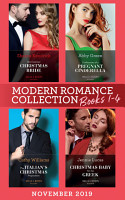 Modern Romance November 2019 Books 1 4  His Contract Christmas Bride  Conveniently Wed     Confessions of a Pregnant Cinderella   The Italian s Christmas Proposition   Christmas Baby for the Greek PDF