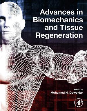 Advances in Biomechanics and Tissue Regeneration