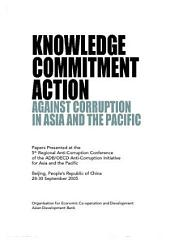 ADB/OECD Anti-Corruption Initiative for Asia and the Pacific Knowledge, Commitment, Action against Corruption in Asia and the Pacific