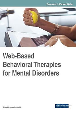 Web Based Behavioral Therapies for Mental Disorders