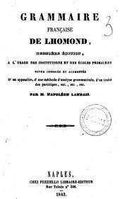 Grammaire francaise a l'usage des institutions et des ecoles primaires de Lhomond