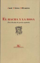 El hacha y la rosa: tres décadas de poesía española