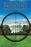 My Father Killed President John F  Kennedy PDF