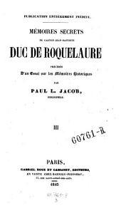 Memoires secrets, precedes d'un essai sur les memoires historiques par Paul-L. Jacob: Volume3