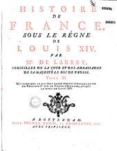 Histoire de France sous le règne de Louis XIV, par M. de Larrey,...