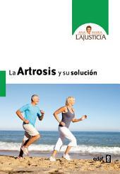 La artrosis y su solución: Volumen 1
