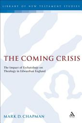 The Coming Crisis: The Impact of Eschatology on Theology in Edwardian England