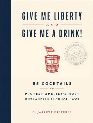 Give Me Liberty and Give Me a Drink