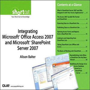 Integrating Microsoft Office Access 2007 and Microsoft SharePoint Server 2007  Digital Short Cut