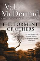 The Torment of Others  Tony Hill and Carol Jordan  Book 4  PDF