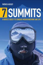 7 Summits A Nurse S Quest To Conquer Mountaineering And Life Book PDF