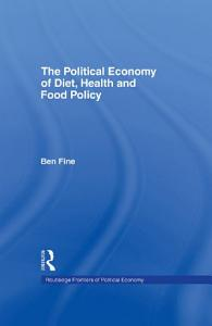 The Political Economy of Diet  Health and Food Policy PDF