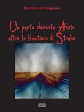 Un posto chiamato Afasia oltre la frontiera di Stroke