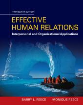 Effective Human Relations: Interpersonal And Organizational Applications: Edition 13