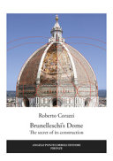 Brunelleschi s Dome  The Secret of Its Construction Book