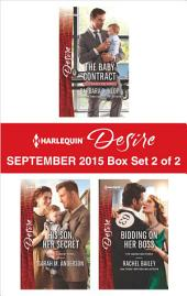Harlequin Desire September 2015 - Box Set 2 of 2: The Baby Contract\His Son, Her Secret\Bidding on Her Boss