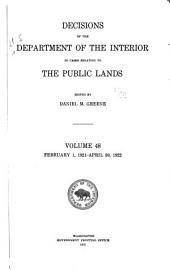 Decisions of the Department of the Interior in Cases Relating to the Public Lands: Volume 48