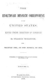The Revolutionary Diplomatic Correspondence of the U. S.