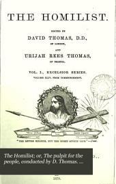 The Homilist; or, The pulpit for the people, conducted by D. Thomas. Vol. 1-50; 51, no. 3- ol. 63