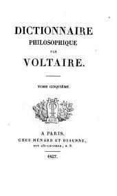 Dictionnaire philosophique: Volumes5à6