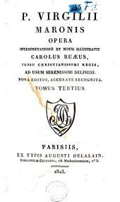 P. Virgilii Maronis Opera: Volume 3