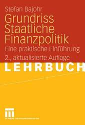 Grundriss Staatliche Finanzpolitik: Eine praktische Einführung, Ausgabe 2