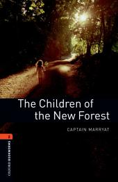 The Children of the New Forest Level 2 Oxford Bookworms Library: Edition 3