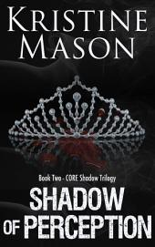 Shadow of Perception: Book 2 C.O.R.E. Shadow Trilogy