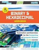 Binary and Hexadecimal Workbook for Gcse Computer Science and Computing PDF