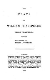 The Plays of William Shakespeare: In Twenty-one Volumes, with the Corrections and Illustrations of Various Commentators, to which are Added Notes, Volume 15