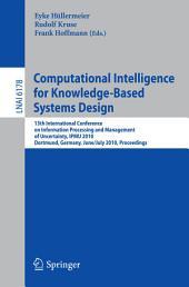 Computational Intelligence for Knowledge-Based System Design: 13th IPMU Conference, Dortmund, Germany, June 28 - July 2, 2010. Proceedings