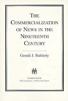 The Commercialization of News in the Nineteenth Century PDF