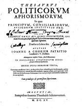 Thesaurus politicorum aphorismorum ... divisus in ll. VI : adjung. ejusdem notae seu dissertationes in Onosandri Strategicum