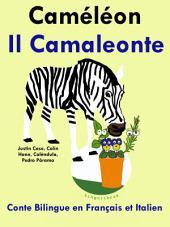 Caméléon - Il Camaleonte: Conte Bilingue en Français et Italien