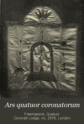 Ars Quatuor Coronatorum: Being the Transactions of the Lodge Quatuor Coronati, No. 2076, London, Volume 18