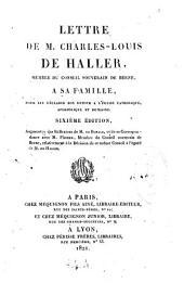 Lettre de M. Charles-Louis de Haller,... à sa famille, pour lui déclarer son retour à l'église catholique, apostolique et romaine