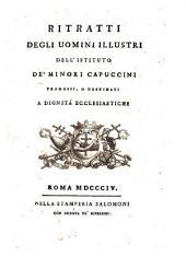 Ritratti degli nomini illustri dell'istituto de'Minori Capuccini promossi, o destinati a dignita ecclesiastiche