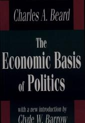 The Economic Basis of Politics