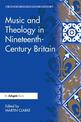 Music and Theology in Nineteenth Century Britain PDF